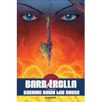 BARBARELLA TP VOL 03 BURNING DOWN HOUSE - Mike Carey