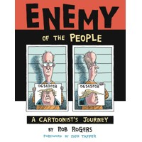 ENEMY OF PEOPLE HC CARTOONISTS JOURNEY - Rob Rogers