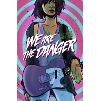 WE ARE THE DANGER TP VOL 01 - Fabian Lelay