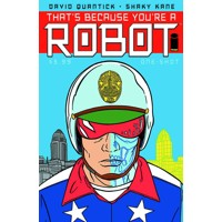 THATS BECAUSE YOURE A ROBOT ONE SHOT - David Quantick