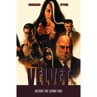 VELVET TP VOL 01 BEFORE THE LIVING END (MR) - Ed Brubaker