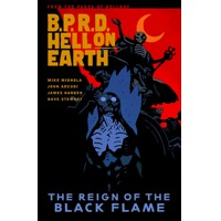 BPRD HELL ON EARTH TP VOL 09 REIGN OF BLACK FLAME - Mike Mignola, John Arcudi