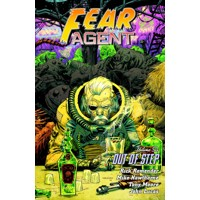 FEAR AGENT TP VOL 06 2ND ED OUT OF STEP - Rick Remender