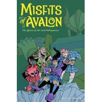 MISFITS OF AVALON TP VOL 01 QUEEN OF AIR AND DELINQUENCY - Kel McDonald