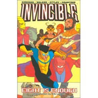 INVINCIBLE TP VOL 02 EIGHT IS ENOUGH - Robert Kirkman