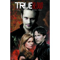 TRUE BLOOD HC VOL 04 WHERE WERE YOU - Ann Nocenti, Michael McMillian