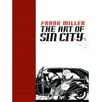 FRANK MILLER ART OF SIN CITY TP - Frank Miller