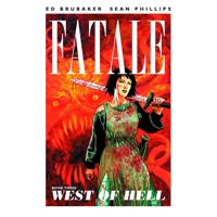 FATALE TP VOL 03 WEST OF HELL (MR) - Ed Brubaker