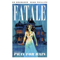 FATALE TP VOL 04 PRAY FOR RAIN (MR) - Ed Brubaker