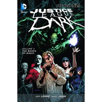 JUSTICE LEAGUE DARK TP VOL 02 BOOKS OF MAGIC (N52) - Peter Milligan, Jeff Lemi...