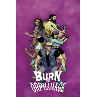 BURN THE ORPHANAGE TP VOL 02 REIGN OF TERROR (MR) - Daniel Freedman, Sina Grace