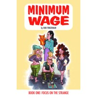 MINIMUM WAGE TP VOL 01 FOCUS ON THE STRANGE (MR) - Bob Fingerman