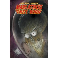 MARS ATTACKS FIRST BORN TP - Chris Ryall