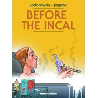 BEFORE THE INCAL HC (NEW PRINTING) (MR) - Alejandro Jodorowsky