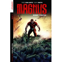 MAGNUS: ROBOT FIGHTER VOLUME 1 TP VOL 01 FLESH & STEEL - Fred Van