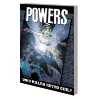 POWERS TP VOL 01 WHO KILLED RETRO GIRL NEW PTG (MR) - Brian Michael Bendis
