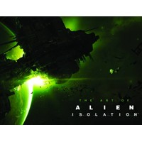 THE ART OF ALIEN: ISOLATION HC - Andy McVittie