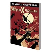 DEATH OF WOLVERINE TP WEAPON X PROGRAM - Various