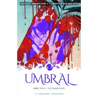 UMBRAL TP VOL 02 THE DARK PATH (MR) - Antony Johnston