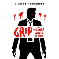 GRIP STRANGE WORLD OF MEN HC - Gilbert Hernandez
