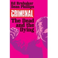 CRIMINAL TP VOL 03 THE DEAD AND THE DYING (MR) - Ed Brubaker