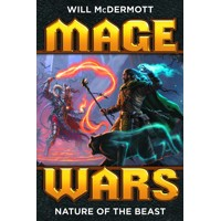 MAGE WARS NATURE OF THE BEAST NOVEL - Will McDermott