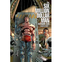 SIX MILLION DOLLAR MAN SEASON 6 #1 2ND PTG - James Kuhoric