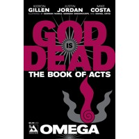 GOD IS DEAD BOOK OF ACTS OMEGA 2 (MR) - Mike Costa & Various