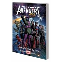 UNCANNY AVENGERS TP VOL 04 AVENGE EARTH - Rick Remender
