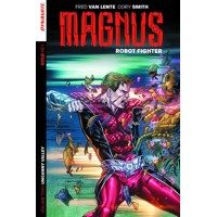 MAGNUS ROBOT FIGHTER TP VOL 02 UNCANNY VALLEY - Fred Van Lente