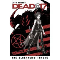 DEAD AT 17 TP VOL 07 BLASPHEMY THRONE - Josh Howard