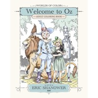 WOLRDS OF COLOR WELCOME TO OZ ADULT COLORING BOOK TP - Eric Shanower