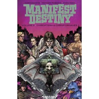 MANIFEST DESTINY TP VOL 03 (MR) - Chris Dingess