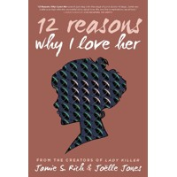 12 REASONS WHY I LOVE HER 10TH ANNV ED HC - Jamie S. Rich