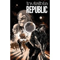 INVISIBLE REPUBLIC TP VOL 02 (MR) - Gabriel Hardman, Corinna Bechko