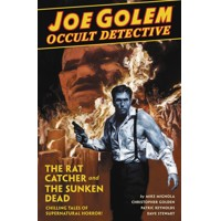 JOE GOLEM OCCULT DETECTIVE HC VOL 01 RAT CATCHER & SUNKEN DEAD - Mike Mignola,...