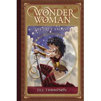 WONDER WOMAN THE TRUE AMAZON HC - Jill Thompson