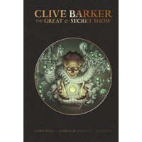 CLIVE BARKERS GREAT & SECRET SHOW DLX ED HC - Clive Barker, Chris Ryall