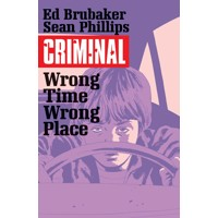 CRIMINAL TP VOL 07 WRONG PLACE WRONG TIME (MR) - Ed Brubaker