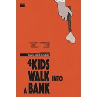 4 KIDS WALK INTO A BANK #1 2ND PTG (MR) - Matthew Rosenberg
