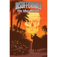 INSUFFERABLE ON THE ROAD TP - Mark Waid