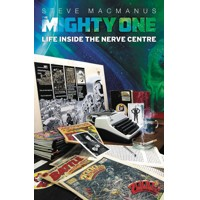 MIGHTY ONE MY LIFE INSIDE THE NERVE CENTRE SC -  Steve MacManus