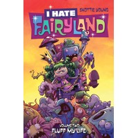 I HATE FAIRYLAND TP VOL 02 FLUFF MY LIFE -  Skottie Young