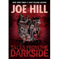 TALES FROM THE DARKSIDE SCRIPTS BY JOE HILL HC - Joe Hill