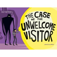 BAD MACHINERY GN VOL 06 THE CASE OF THE UNWELCOME VISITOR - John Allison