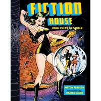 FICTION HOUSE FROM PULPS TO PANELS HC -  Mitch Maglio