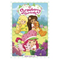 STRAWBERRY SHORTCAKE HC VOL 03 - Georgia Ball, Zena Dell Lowe