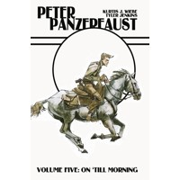 PETER PANZERFAUST TP VOL 05 ON TILL MORNING -  Kurtis J. Wiebe
