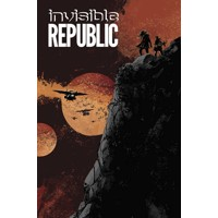 INVISIBLE REPUBLIC TP VOL 03 - Gabriel Hardman, Corinna Bechko