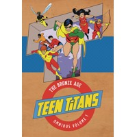 TEEN TITANS THE BRONZE AGE OMNIBUS HC - Robert Kanigher, Bob Haney, Paul Levitz